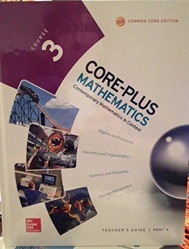 - Core-Plus Mathematics, Course 3 Teacher's Guide Part A
