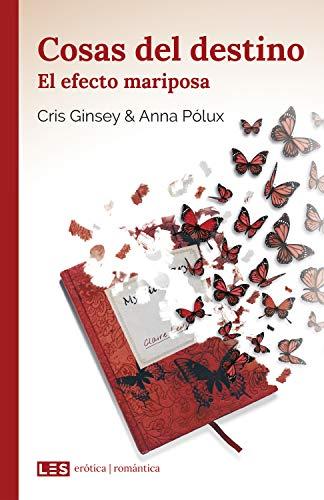 Cosas del destino (II): El efecto mariposa (Erótica | Romántica nº 2