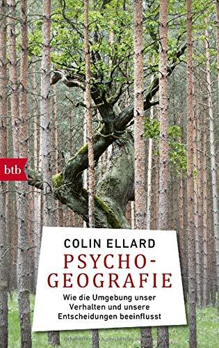 Psychogeografie: Wie die Umgebung unser Verhalten und unsere Entscheidungen beeinflusst