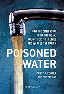 Book Cover: Poisoned Water: How the Citizens of Flint, Michigan, Fought for Their Lives and Warned the Nation