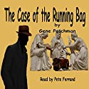 The Case of the Running Bag: A Jonas Watcher Detective Adventure Audiobook by Gene Poschman Narrated by Pete Ferrand