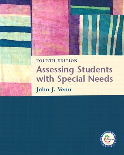 By John J. Venn - Assessing Students with Special Needs: 4th (fourth) Edition
