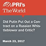Did Putin Put Out a Contract on a Russian Whistleblower and Critic?   Traci Tong