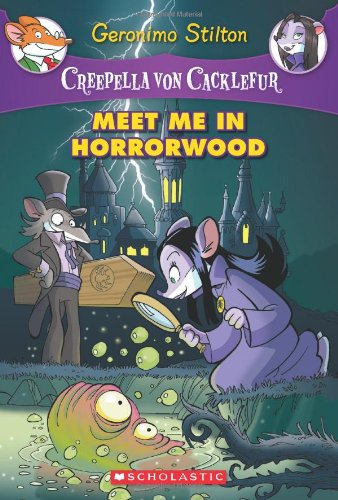 Read Online Creepella von Cacklefur #2: Meet Me in Horrorwood: A Geronimo Stilton Adventure PDF