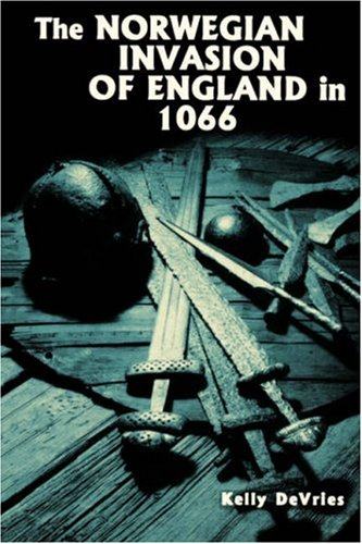 Download The Norwegian Invasion of England in 1066 (Warfare in History  volume 8  ISSN 1358-779X) PDF