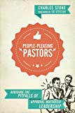 People-Pleasing Pastors, Charles Stone, 0830841091