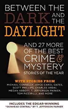 Between the Dark and the Daylight And 27 More of the Best Crime Mystery Stories of the Year 0982520948 Book Cover