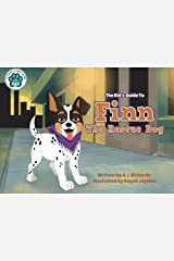 The Kid's Guide to Finn the Rescue Dog (A Puppy's New Home) (Volume 5) Paperback