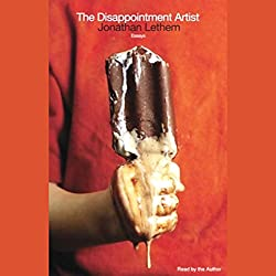 The Disappointment Artist (Selected Unabridged Essays)