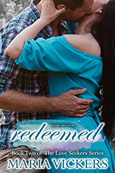Redeemed: Book Two of the Love Seekers Series by [Vickers, Maria ]