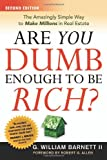 Are You Dumb Enough to Be Rich?, G. William Barnett, 0814474039