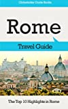 img - for Rome Travel Guide: The Top 10 Highlights in Rome (Globetrotter Guide Books) book / textbook / text book