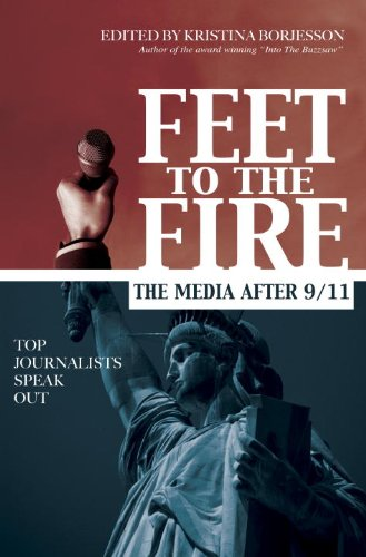 Feet to the Fire: The Media After 9/11, Top Journalists Speak Out
