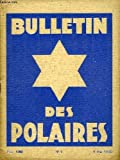Bulletin des polaires n°1 - 1ère année : que sont les polaires ? un mot sur l'oracle de force astrale. la fraternité polaire. les chefs spirituels. les centres initiatiques de l'himâlaya. le rose-croix commandant suprême des polaires ...