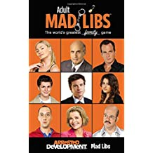 Arrested Development Mad Libs (Adult Mad Libs)