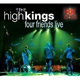 The High KingsFour Friends Live CD&DVD Set