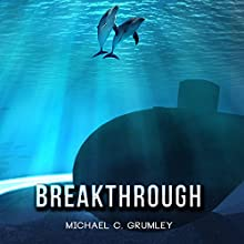 Breakthrough Audiobook by Michael C. Grumley Narrated by Scott Brick