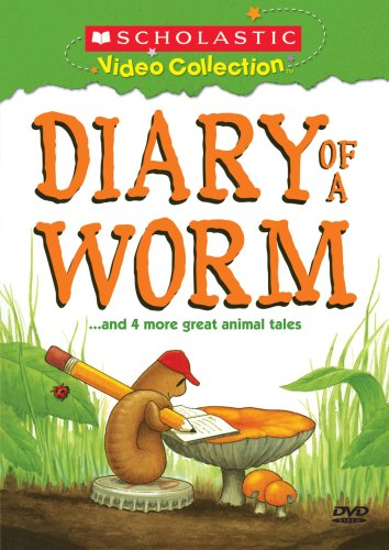 Diary of a Worm... and Four More Great Animal Tales (Scholastic Video -