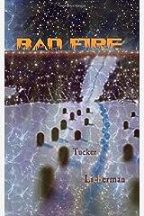Bad Fire: A Memoir of Disruption Paperback