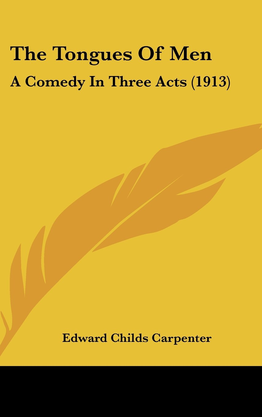 Read Online The Tongues Of Men: A Comedy In Three Acts (1913) PDF