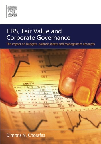 IFRS, Fair Value and Corporate Governance: The Impact on Budgets, Balance Sheets and Management Accounts (Spanish Edition) by Brand: Butterworth-Heinemann