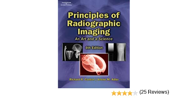 Principles of radiographic imaging an art and a science carlton principles of radiographic imaging an art and a science carlton principles of radiographic imaging 9781401871949 medicine health science books fandeluxe Image collections