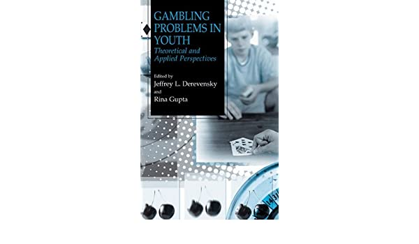 Gambling problem in youth theoretical and applied perspective mohegan casino ct