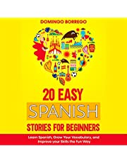 20 Easy Spanish Stories for Beginners: Learn Spanish, Grow Your Vocabulary, and Improv Your Skills in the Fun Way (Spanish Edition)
