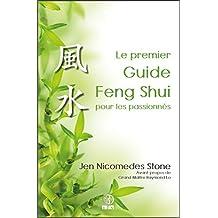 Le premier Guide Feng Shui pour les passionnés: Aperçu clair de la structure et de l'essence du Feng Shui (French Edition)