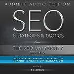 SEO Strategies & Tactics: Understanding Ranking Strategies for Search Engine Optimization: The SEO University, Book 2 | R.L. Adams
