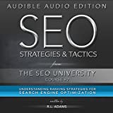 SEO Strategies & Tactics: Understanding Ranking Strategies for Search Engine Optimization: The SEO University, Book 2