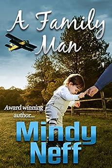 A Family Man (Contemporary Romance) by [Neff, Mindy]
