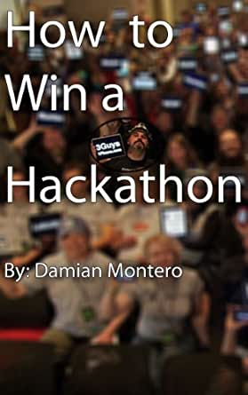 Amazon how to win a hackathon ebook damian montero kindle store print list price 699 fandeluxe PDF