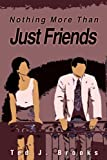 Nothing More Than Just Friends, Ted Brooks, 0595217168