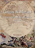 Covens and Mortier : A Map Publishing House in Amsterdam, 1685-1866, van Egmond, Marco, 9061942209