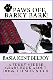 PAWS OFF, BARKY BARK! A Funny Middle Grade Book