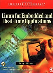 Linux for Embedded and Real-Time Applications (Embedded Technology) by Doug Abbott (2003-03-25)