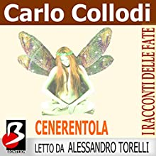 Cenerentola [Cinderella] Audiobook by Carlo Collodi, Charles Perrault Narrated by Alessandro Torelli