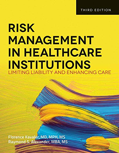 Risk Management in Health Care Institutions: Limiting Liability and Enhancing Care, 3rd Edition from Brand: Jones Bartlett Learning