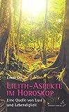 Lilith-Aspekte im Horoskop: Eie Quelle von Lust und Lebendigkeit
