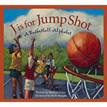 J is for Jump Shot: A Basketball Alphabet: paperback edition