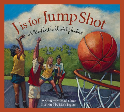 J is for Jump Shot: A Basketball Alphabet (Sports Alphabet)