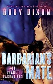 Barbarian's Mate: A SciFi Alien Romance (Ice Planet Barbarians Book 7) (English Edit