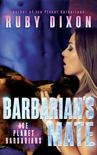 Ruby Dixon Barbarian's Mate: A SciFi Alien Romance (Ice Planet Barbarians Book 7) price tips cheap