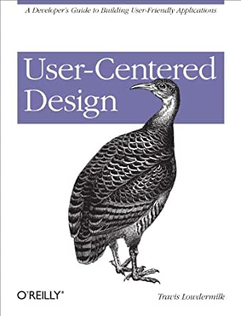 User Centered Design A Developers Guide To Building User Friendly Applications