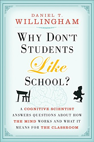 Why Don't Students Like School?: A Cognitive Scientist Answers Questions About How the Mind Works and What It Means for the Classroom Pdf