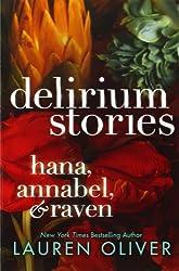 Delirium Stories: Hana, Annabel, and Raven (Delirium Trilogy)