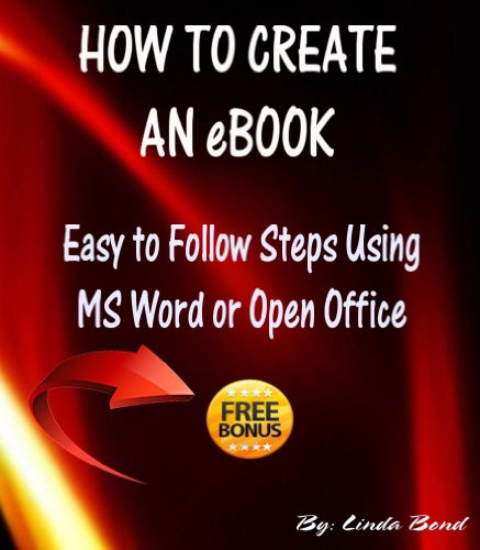 How to Create an Ebook - Easy to Follow Steps Using MS Word or Open Office (English Edition)