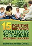 img - for Fifteen Positive Behavior Strategies to Increase Academic Success book / textbook / text book