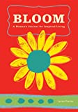 Bloom Journal: A Woman's Journal For Inspired Living